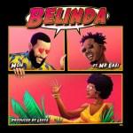Moh Ft. Mr Eazi – Belinda