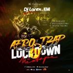 Dj Larex_KIMI - Afro Trap Lockdown Mixtape | @mrxtraordinal
