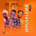 Lil Kold Ft. Kenny Blaze & Alh Thugger - Jerusalema (Refix)