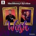 Maxi Money X DJ Celina - Wash (Prod. DJ Papi)
