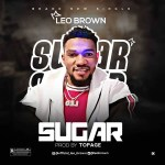 Leo Brown – Sugar (Prod. TopAge)