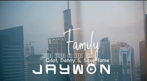 VIDEO: Jaywon Ft. Qdot, Danny S, Savefame – My Family