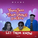 Young Jonn – Let Them Know Ft. Tiwa Savage & Joeboy