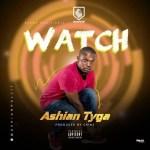 Ashian Tyga – Watch