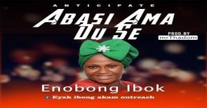 Enobong Ibok - Abasi Ama Du Se