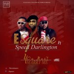 E Square Ft. Speed Darlington - You Must Marry Me