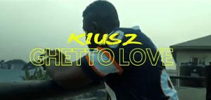 VIDEO: Kiusz-Ghetto Love