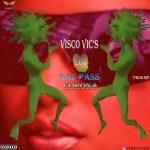 Visco Vic's - Luv Bad Pass Corona