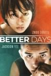 MOVIE: Better Days (2019)