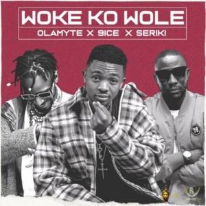 Olamytee x 9ice x Seriki - Woke Ko Wole