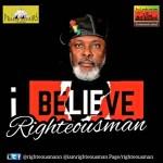 AUDIO + VIDEO: Righteousman - I Believe
