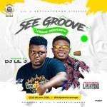 DJ Lil J x DJ PlentySongz – See Groove Mix