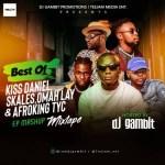 DJ Gambit – Best Of Skales, Kizz Daniel, Omah Lay & Afroking TYC EP Mash Up Mixtape