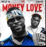 Willie XO Ft. Slimcase – Money Love (Remix)