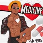 Aje Billz - Medicine