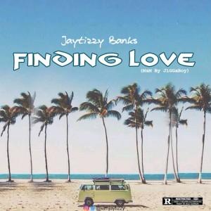 Jaytizzy Banks - Finding Love | @iamjaytizzy