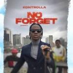Kontrolla - No Forget (Mama)