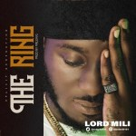 AUDIO + VIDEO: Lord Mili - The Ring
