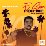 Manfesto – E Sure 4 Me (Prod. Gtunez)