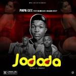 Papa Gee Ft. Slimcase x Black Wizzy – Jodada