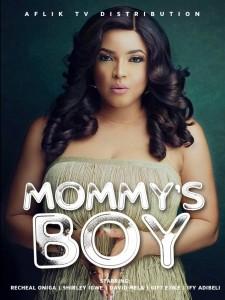 MOVIE: Mommy's Boy (Nollywood)