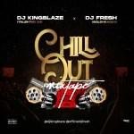 Dj KingBlaze X Dj Fresh - Chill Out Mixtape   @djkingblaze