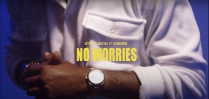 VIDEO: Vector, Mastaa – No Worries Ft. DJ Magnum