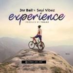 Jnr Bail Ft. Seyi Vibez - Experience (Prod. Toblez Beat)