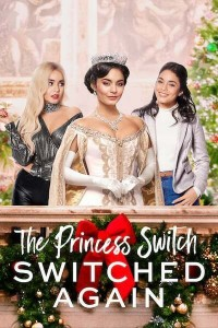 MOVIE: The Princess Switch: Switched Again (2020)