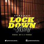 SureBoy – Lock Down Vibes (Prod. S.I Tunes)