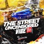DJ Larex_KIMI - The Street Uncensored Vibe 18+ Mixtape | @mrxtraordinal