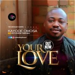 Kayode Omosa Ft. Yetunde - Your Love
