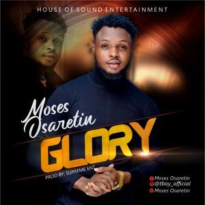 Moses Osaretin - Glory