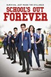 MOVIE: School's Out Forever (2021)