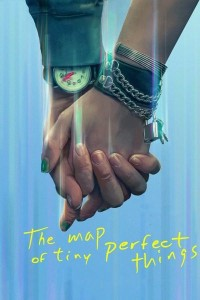 MOVIE: The Map Of Tiny Perfect Things (2021)