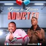 Osaze - Addicted Ft. Zillions