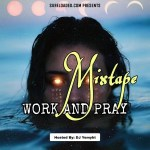 DJ Yemyht - Work and Pray Mixtape
