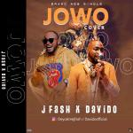 J-Fash X Davido – JOWO (Cover)