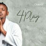 'In My Maserati' Hitmaker, Olakira Follows Up With ''4play'' Ep