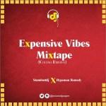 EXCLUSIVE dj POJAM X Hypeman Remedy – Expensive Vibe HypeMixtape