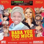 Emerald Music Ent. - BABA YOU TOO MUCH (Mixed by Deejay Wayne)