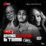 DJ OP Dot - Best Of Ayra Starr & Tems Mix