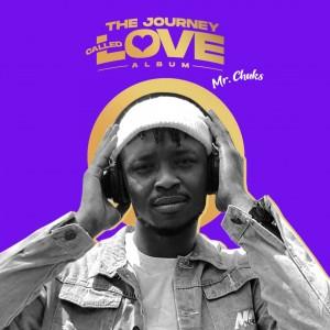 ALBUM: Mr Chuks – The Journey Called Love