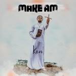 Ken - Make Am