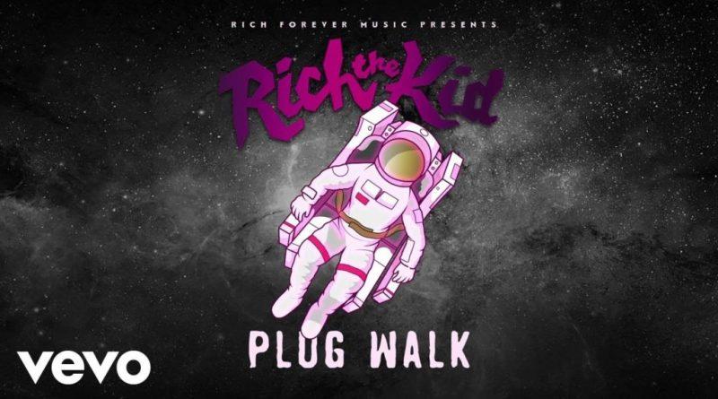 Plug Walk Lyrics rich the kid