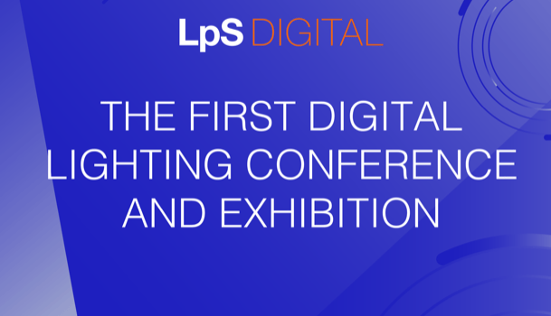 LpS DIGITAL – The First Lighting Conference And Exhibition