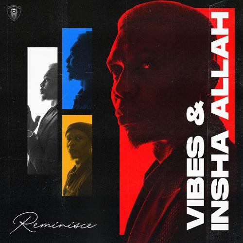 Reminisce – Vibes Insha Allah EP