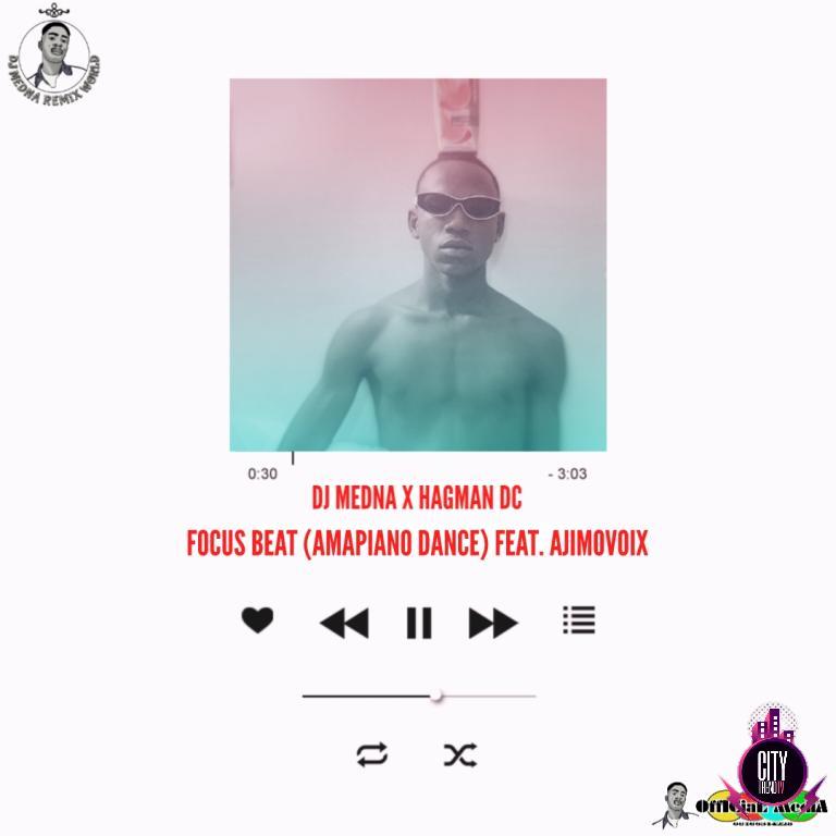DJ Medna x Hagman DC — Focus Beat Amapiano Dance ft. A