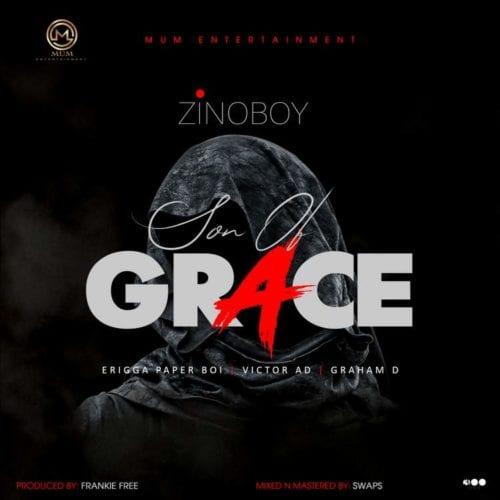 Zinoboy feat. Erigga Victor AD Graham D Son Of Grace Remix