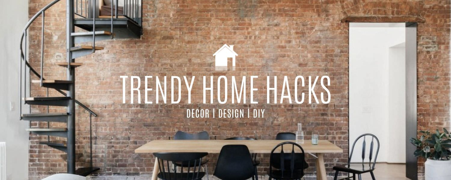 TRENDY HOME HACKS
